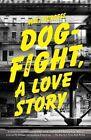 Dogfight, a Love Story by Matt Burgess (Paperback / softback, 2011)