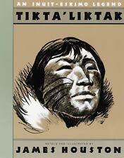Tikta'liktak: An Inuit-Eskimo Legend by James A. Houston
