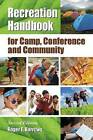 Recreation Handbook for Camp, Conference and Community by Roger E. Barrows (Paperback, 2010)