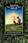 Upgrading Your Soul's System Software by Robbie Adkins (Paperback / softback, 2012)