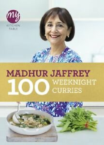 My Kitchen Table: 100 Weeknight Curries,Madhur Jaffrey