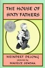 The House of Sixty Fathers by Meindert Dejong Dejong (Paperback / softback)