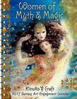 Women of Myth & Magic 2017 Engagement Calendar Kinuko Y. Craft 9781631361920