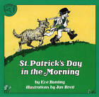 St. Patrick's Day in the Morning by Eve Bunting (Hardback, 1983)