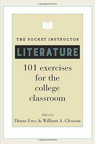 The Pocket Instructor: Literature: 101 Exercises for the College Classroom by ,
