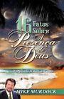 16 Fatos Sobre a Presenca De Deus 9781563944499 by Mike Murdock Book