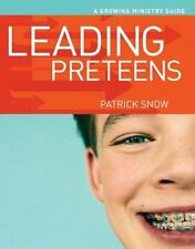 Leading Preteens (A Growing Ministry Guide)-ExLibrary