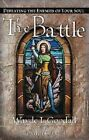 The Battle: Defeating the Enemies of Your Soul by Wayde Goodall, Rosalyn Goodall (Paperback, 2001)