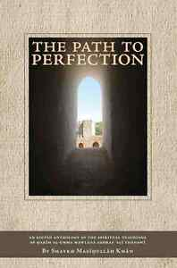 The Path To Perfection - A spiritual anthology by Shaykh Maseehullah Khan Sahib