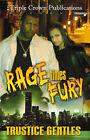Rage Times Fury by Gentles Trustice (Paperback, 2004)