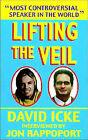 Lifting the Veil by David Vaughan Icke, Jon Rappoport (Paperback, 1998)