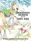 Shannon's Search for The Lost Ark by Lynn Reed 9781449003920 Paperback 2010