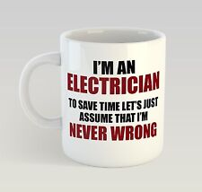 Never Wrong Electrician Mug Funny Birthday Novelty Gift