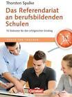 Das Referendariat an berufsbildenden Schulen von Thorsten Spalke (2013, Taschenbuch)