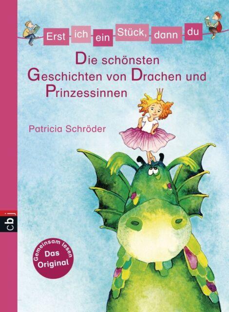 Erst ich ein Stück dann du - Erstleser Geschichten von Drachen und Prinzessinen