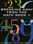 Breaking Away from the Math Book II: More Creative Projects for Grades K-8 by Andrzej Ehrenfeucht, Patricia Baggett (Paperback, 2004)