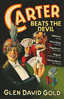 Carter Beats the Devil by Glen David Gold (Paperback, 2002)