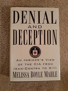 Denial and Deception by Melissa Mahle/HC/1st/2nd/CIA Insider/REDACTIONS SHOWN!