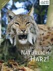 Natürlich Harz! von Daniel Juhr (2011, Gebundene Ausgabe)