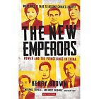 The New Emperors: Power and the Princelings in China by Kerry Brown (Hardback, 2014)