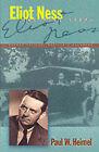 Eliot Ness: The Real Story by Paul W. Heimel (Paperback, 2001)