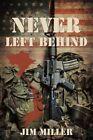 Never Left Behind by Jim Miller (Paperback / softback, 2014)