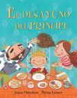El Desayuno Del Principe Oppenheim Joanne Latimer Miriam Illustrator