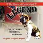 Legend, the Mascot of Parris Island by Jane Fliegner Blythe (Paperback / softback, 2012)