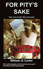 For Pity's Sake by William Carter (Paperback, 2008)