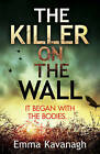 The Killer on the Wall by Emma Kavanagh (Paperback, 2017)