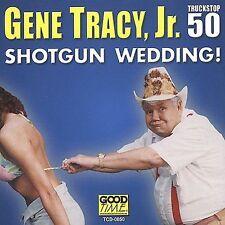 "GENE TRACY, JR., CD ""SHOTGUN WEDDING"" NEW SEALED"