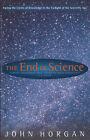 The End of Science by John Horgan (Hardback, 1997)