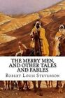 The Merry Men, and Other Tales and Fables by Robert Louis Stevenson (Paperback / softback, 2015)