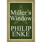 Miller's Window 9781448941001 by Philip Enke Paperback