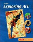 Exploring Art: Exploring Art by McGraw-Hill Staff (2004, Hardcover, Student Edition of Textbook)