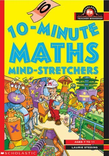 1 of 1 - Ten-minute Maths Mind-stretchers Ages 7 to 11 (Scholastic Teacher Bookshop),Lau