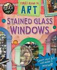 Stained Glass Windows by Richard Spilsbury (Paperback, 2015)