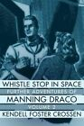 Whistle Stop in Space: Further Adventures of Manning Draco, Volume 2 by Kendell Foster Crossen (Paperback / softback, 2014)