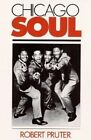 Chicago Soul by Robert Pruter (Paperback, 1992)