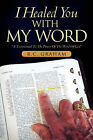 I Healed You with My Word by R C Graham (Paperback / softback, 2007)