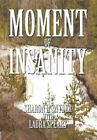 Moment of Insanity by Sharon L Snyder, Laura Spears (Hardback, 2013)
