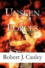 Unseen Forces 9781456036423 by Robert J Cauley Paperback