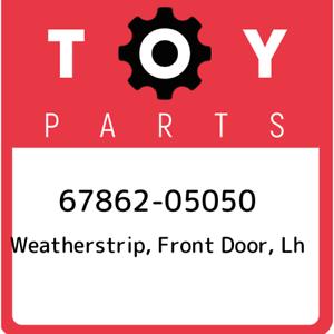67862-05050 Toyota Weatherstrip New Genuine OEM Part front door lh 6786205050