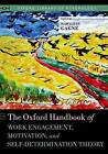 The Oxford Handbook of Work Engagement, Motivation, and Self-Determination Theory by Marylene Gagne (Paperback, 2015)
