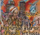 The Hurban Warrior of Peace: Part Roots [Digipak] * by Rocker-T (Toby Petter Herskind Sorensen) (CD, Jun-2013, Luvinnitt Productions)