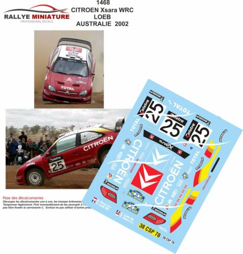 DECALS 1//43 REF 1468 CITROEN XSARA WRC SEBASTIEN LOEB RALLYE AUSTRALIE 2002