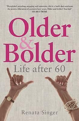 1 of 1 - Older and Bolder: Life After 60 by Renata Singer - Large Paperback