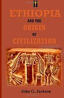 Ethiopia And The Origin Of Civilization By John G. Jackson, (paperback), African on Sale