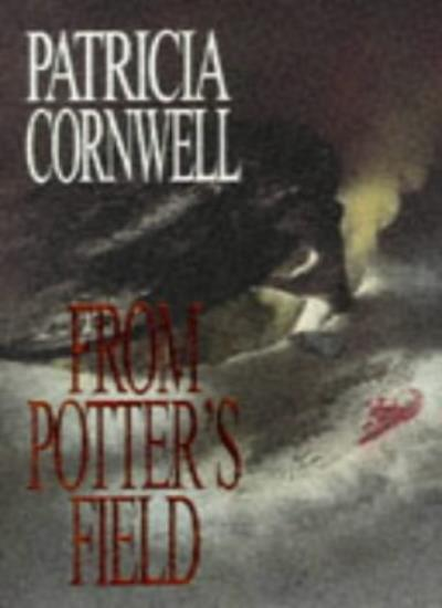 From Potter's Field By Patricia Cornwell. 9780316914154