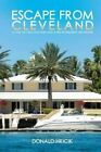 Escape from Cleveland: A Tale of Two Doctors and a Pre-Retirement Meltdown by Donald Hricik (Paperback / softback, 2016)